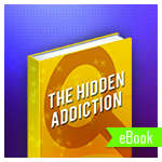 The Hidden Addiction